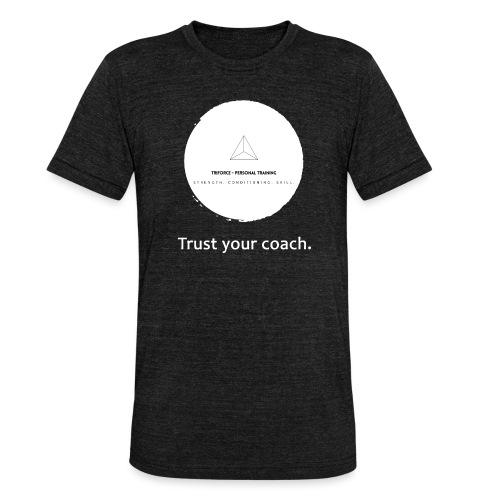 Trust your coach (white) - Unisex Tri-Blend T-Shirt von Bella + Canvas