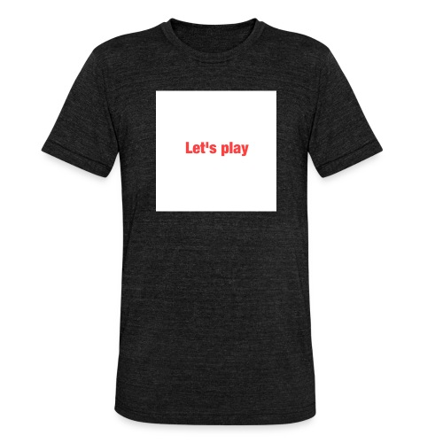 Let's play - Unisex Tri-Blend T-Shirt by Bella & Canvas