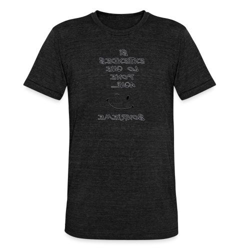 Para el espejo: SI ENTIENDES LO QUE PONE AQUI - Camiseta Tri-Blend unisex de Bella + Canvas