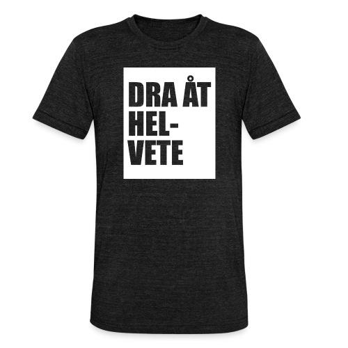 Dra åt helvete - Triblend-T-shirt unisex från Bella + Canvas