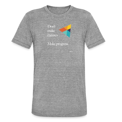 Dont Make Excuses T Shirt - Unisex Tri-Blend T-Shirt by Bella & Canvas