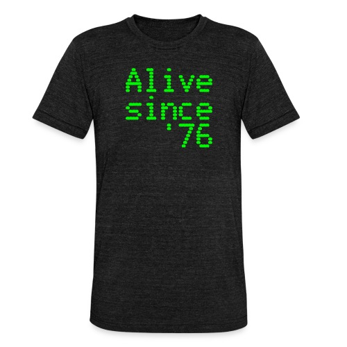 Alive since '76. 40th birthday shirt - Unisex Tri-Blend T-Shirt by Bella & Canvas