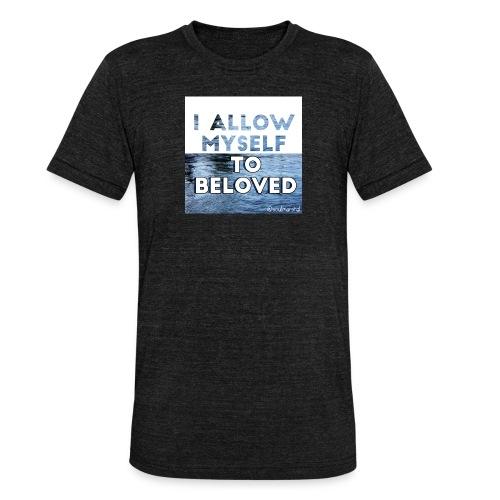 I Allow Myself To Beloved - Bella + Canvasin unisex Tri-Blend t-paita.