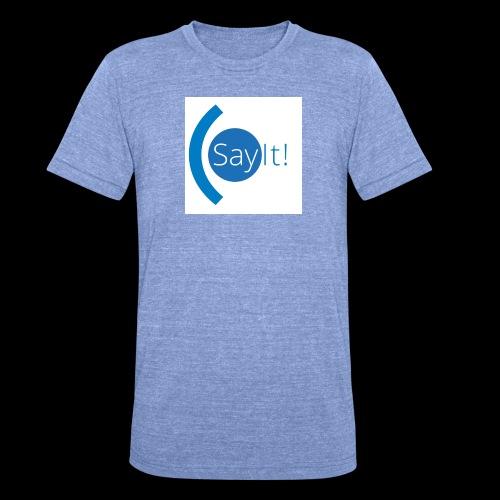 Sayit! - Unisex Tri-Blend T-Shirt by Bella & Canvas