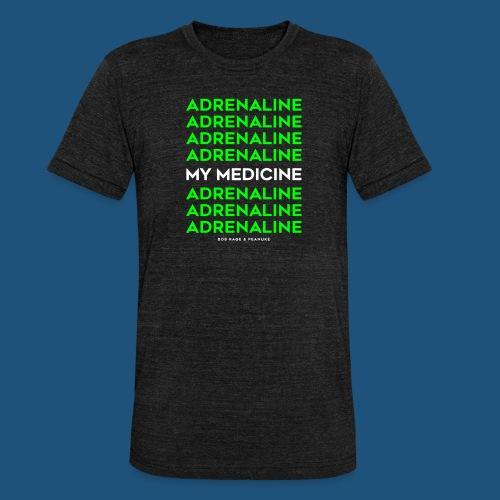 ADRENALINE, MY MEDICINE - Maglietta unisex tri-blend di Bella + Canvas