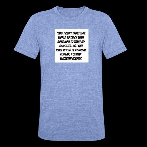 Quote by Elizabeth Acevedo - Unisex Tri-Blend T-Shirt by Bella & Canvas