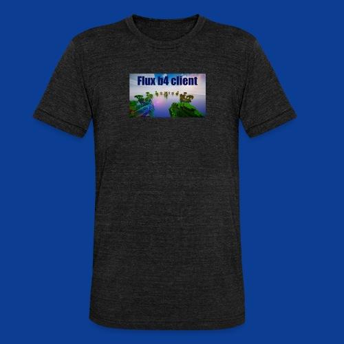 Flux b4 client Shirt - Unisex Tri-Blend T-Shirt by Bella & Canvas