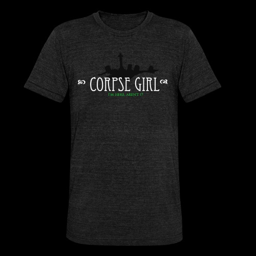 Corpse Girl - Unisex Tri-Blend T-Shirt by Bella & Canvas