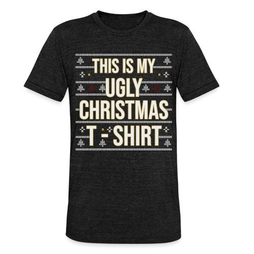Ugly Christmas Shirt Weihnachten Lustige Sprüche - Unisex Tri-Blend T-Shirt von Bella + Canvas