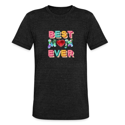 best mom ever5 - Triblend-T-shirt unisex från Bella + Canvas
