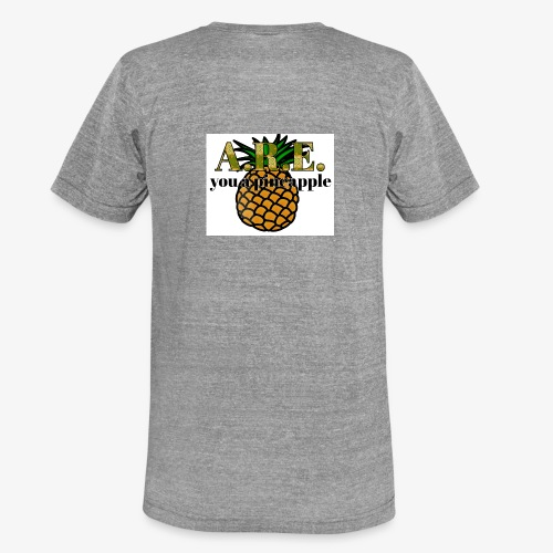 Are you a pineapple - Unisex Tri-Blend T-Shirt by Bella & Canvas