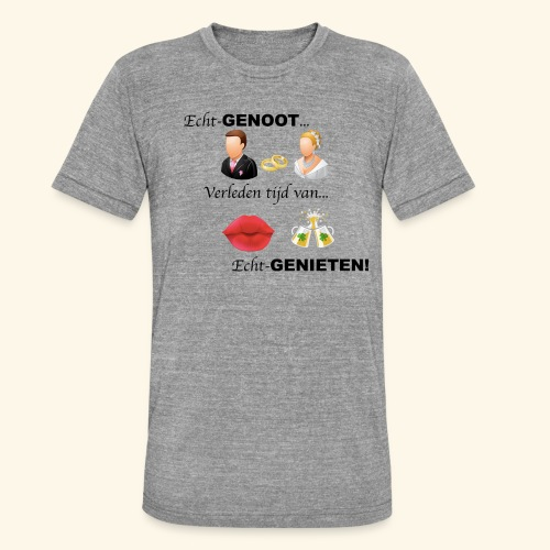 Echt-genoot, verleden tijd van ECHT-GENIETEN - Unisex tri-blend T-shirt van Bella + Canvas
