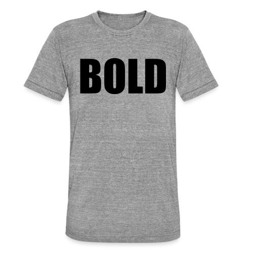 BOLD Tshirt - Unisex Tri-Blend T-Shirt by Bella & Canvas