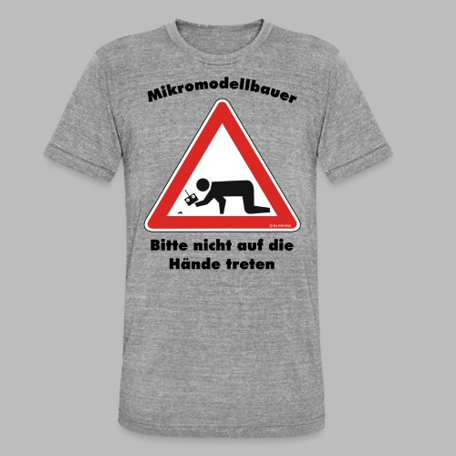 Mikromodell Warnschild Hände - Unisex Tri-Blend T-Shirt von Bella + Canvas