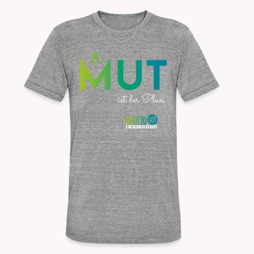 Mut ist der Plan - Unisex Tri-Blend T-Shirt von Bella + Canvas