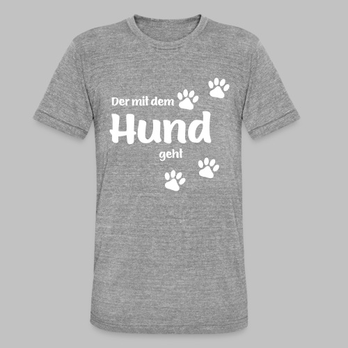 Der mit dem Hund geht - White Edition - Unisex Tri-Blend T-Shirt von Bella + Canvas