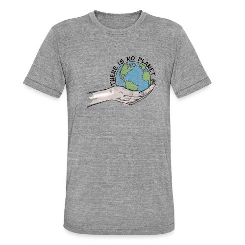 There is no planet B - Unisex Tri-Blend T-Shirt von Bella + Canvas