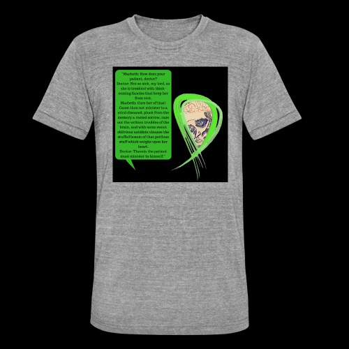 Macbeth Mental health awareness - Unisex Tri-Blend T-Shirt by Bella & Canvas