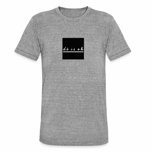 de is ok - Unisex tri-blend T-shirt van Bella + Canvas