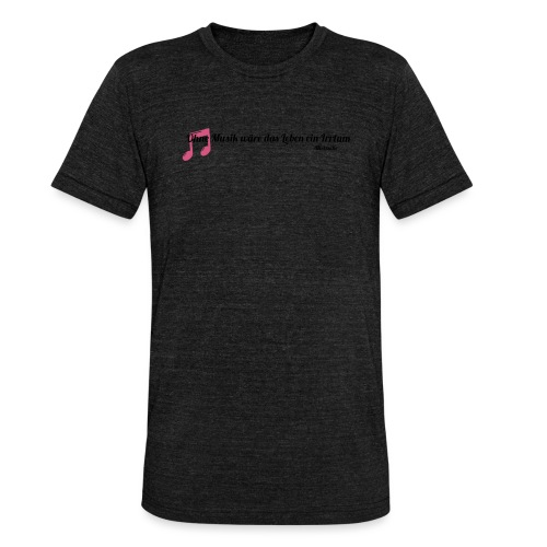 Without Music Life would be a mistake - Maglietta unisex tri-blend di Bella + Canvas