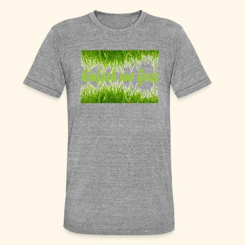 einfach nur gras2 - Unisex Tri-Blend T-Shirt von Bella + Canvas