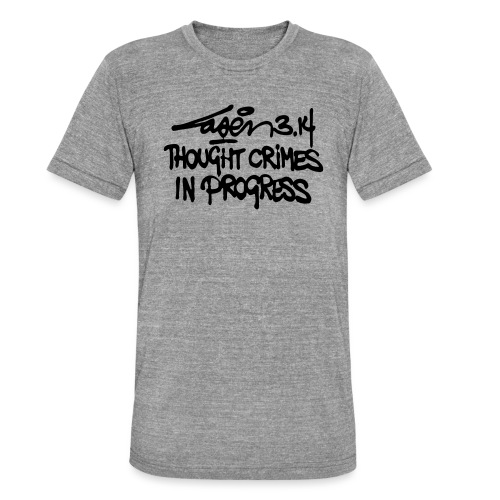 Thought Crimes In Progres - Unisex Tri-Blend T-Shirt by Bella & Canvas
