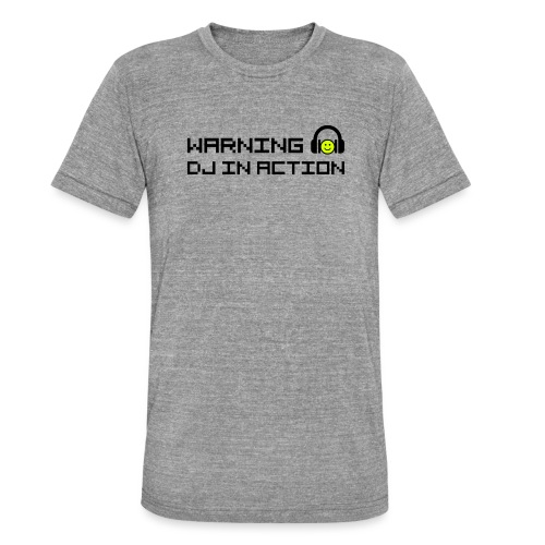 Warning DJ in Action - Unisex tri-blend T-shirt van Bella + Canvas