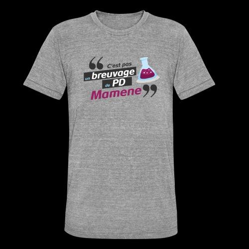 Ce genre de breuvage de PD, Mamene ! - T-shirt chiné Bella + Canvas Unisexe