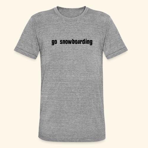 go snowboarding t-shirt geschenk idee - Unisex Tri-Blend T-Shirt von Bella + Canvas
