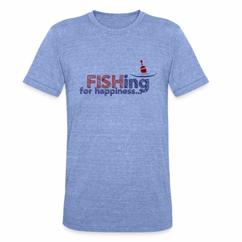Fishing For Happiness - Unisex Tri-Blend T-Shirt by Bella & Canvas