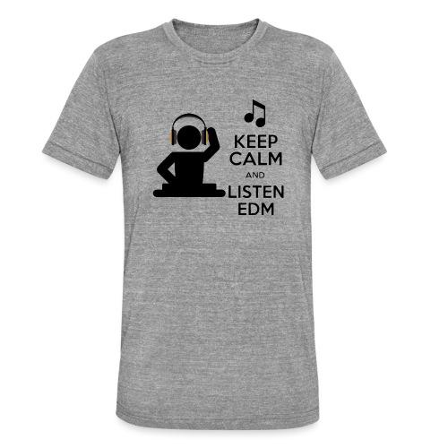 keep calm and listen edm - Unisex Tri-Blend T-Shirt by Bella & Canvas