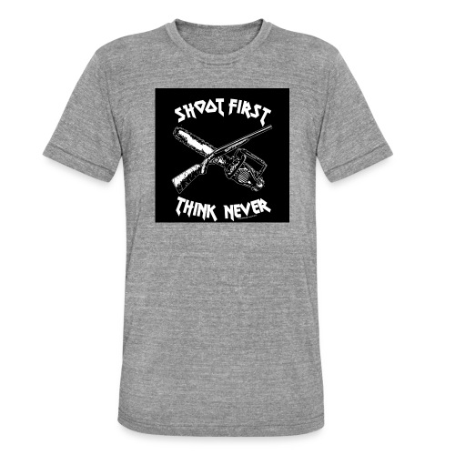 shoot first think never - Unisex Tri-Blend T-Shirt von Bella + Canvas