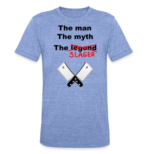 The man, The Myth, The Slager - Unisex tri-blend T-shirt van Bella + Canvas