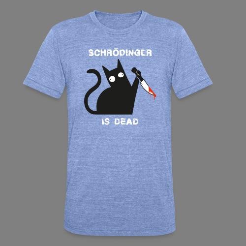 Schrödinger is dead - Unisex Tri-Blend T-Shirt von Bella + Canvas
