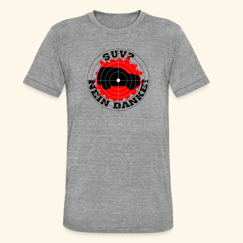 SUV? Nein danke! - Unisex Tri-Blend T-Shirt von Bella + Canvas