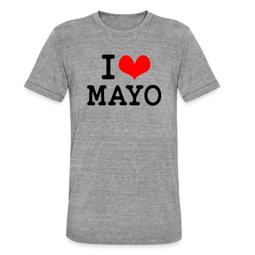 I Love Mayo - Unisex Tri-Blend T-Shirt by Bella & Canvas