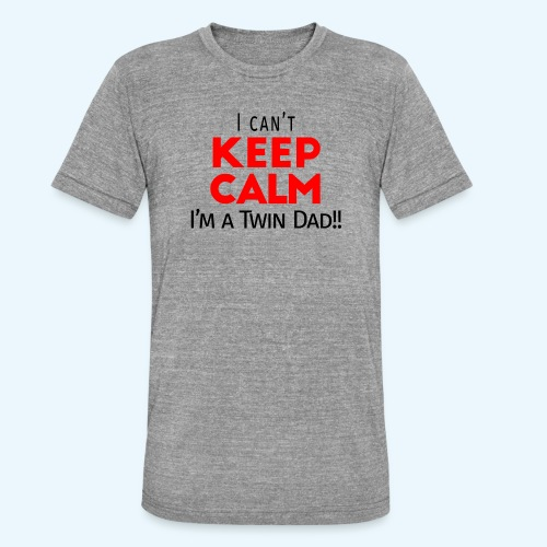 I Can't Keep Calm (Dad's Only!) - Unisex tri-blend T-shirt van Bella + Canvas