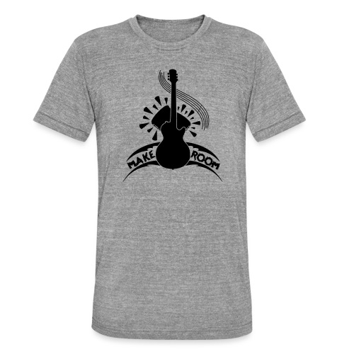 Make Room - Unisex Tri-Blend T-Shirt by Bella & Canvas