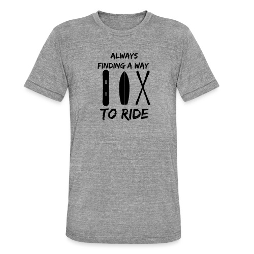 Always Finding a Way to Ride - Unisex Tri-Blend T-Shirt by Bella & Canvas