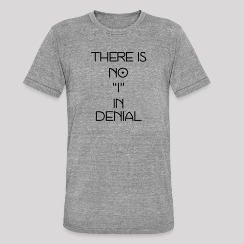 No I in denial - Unisex tri-blend T-shirt van Bella + Canvas