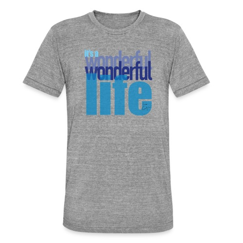 It's a wonderful life blues - Unisex Tri-Blend T-Shirt by Bella & Canvas