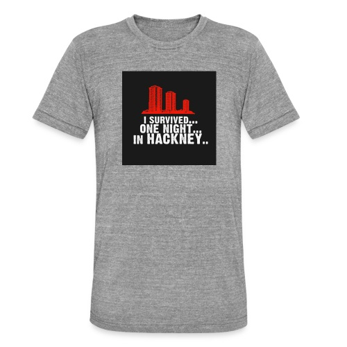 i survived one night in hackney badge - Unisex Tri-Blend T-Shirt by Bella & Canvas