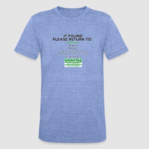 Dignitas - If found please return joke design - Unisex Tri-Blend T-Shirt by Bella & Canvas