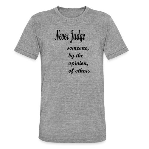 Never Judge - Unisex Tri-Blend T-Shirt by Bella & Canvas