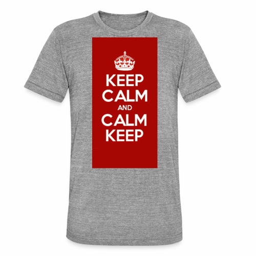 Keep Calm Original Shirt - Unisex Tri-Blend T-Shirt by Bella & Canvas