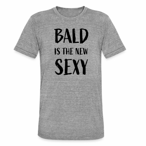 Bald is the new Sexy - Unisex tri-blend T-shirt van Bella + Canvas
