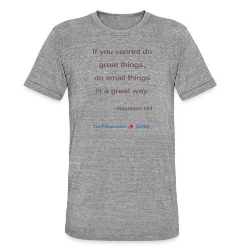 Napoleon Hill Do small things in a great way Philo - Unisex tri-blend T-shirt van Bella + Canvas