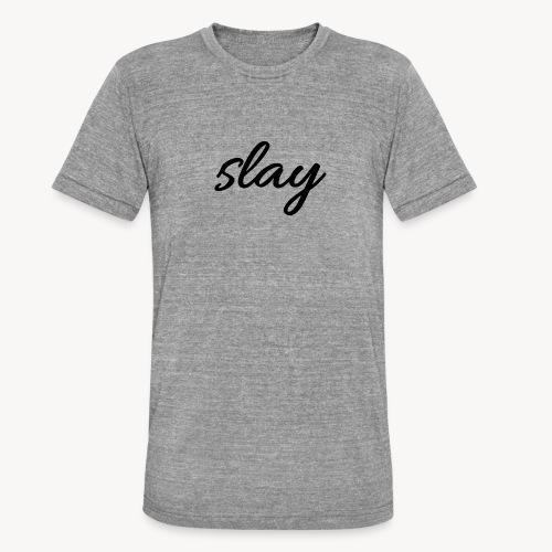 SLAY - Bella + Canvasin unisex Tri-Blend t-paita.