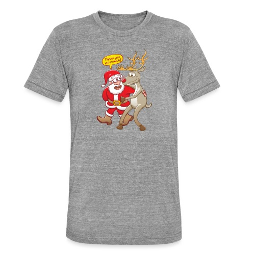 Santa thanks deeply to his red-nosed reindeer - Unisex Tri-Blend T-Shirt by Bella & Canvas