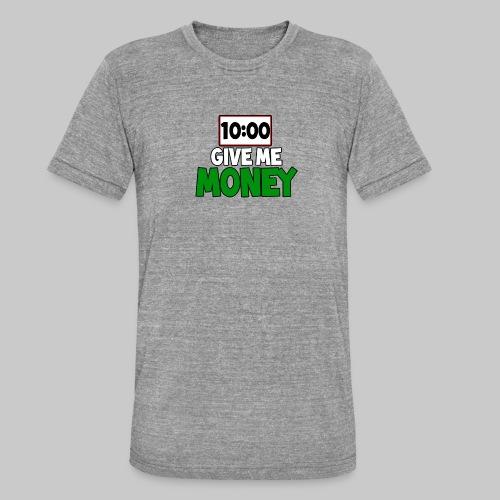 Give me money! - Unisex Tri-Blend T-Shirt by Bella & Canvas